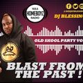 OLD SKOOL PARTY VOL 1 - BLAST FROM THE PAST [ DJ BLESSING ]