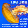 THE LOST LOUNGE with DJ STACH and Guest Mix By BLATANT 9th Sept 2020