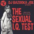 DJ BAZOOKA JOE presents: THE SEXUAL I.Q. TEST