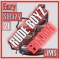 Eazy Sleazy Vol 21 (Rude Boyz Edition)
