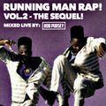 Running Man Rap Vol. 2! Uptempo 80s/90s Hip Hop - Mixed Live by Rob Pursey