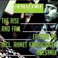 Emacore presents The Rise & Fall 80 (incl. Ahmet Kamcicioglu Guestmix)