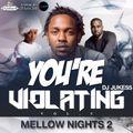 @DJ_Jukess - You're Violating Vol.5 - Mellow Nights Pt.2