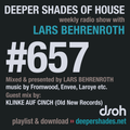 Deeper Shades Of House #657 w/ exclusive guest mix by KLINKE AUF CINCH
