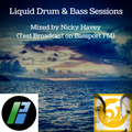 Liquid Drum & Bass Sessions with Nicky Havey - Feb 2018 - Test Broadcast - BassportFM
