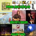 Prog Rock Files 09/07/2020 Hour Two