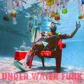 Under Water Funk