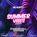 Summer Vibes 2021 // Dancehall Edition // Instagram: @djblighty