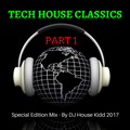 TECH HOUSE CLASSICS (Part 1) - Special Edition Mix 2017