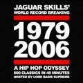 DJ Jaguar Skills - 1979-2006 A Hip-Hop Odyssey - 800 Tracks In A 48 Minute Mix