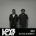 Love.Play Podcast Feat. DJ Ical & Robo x