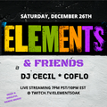 Elements & Friends (Coflo and DJ Cecil)