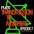 Fuze - Transmission To Nowhere - Episode 7