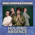 Holding Absence Interview on This Weeks Show - 26.04.2021