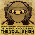 A JAG SKILLS JOINT - DE LA SOUL X SOUL II SOUL - THE SOUL IS HIGH (2019)