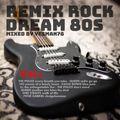 REMIX ROCK vol.4 dream 80s (The Police,Queen,Yes,David Bowie,U2,Dire Straits,Peter Gabriel)