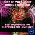 Best Of Vocal Deep House & Nu-Disco #100 - Best Of Episodes #1-99 (November 2016 - May 2021)