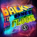 Back To The Dance Floor 5