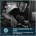 The Takeover w/ AMC 25th November 2020