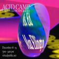 Acid Camp Takeover w/ Max Ellington - 12/18/20