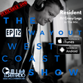 The Way Out West Coast Show Ep 12