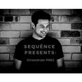 SEQUËNCE PRESENTS: GROOVECAST #005