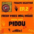 TOMATO SELECTION - Ep.2 Season 2 - Special: Fresh Vibes Inna House