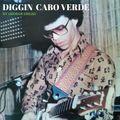 Diggin' Cabo Verde  ( Compilation Funaná - Coladeira - Afrobeat - Synth - Funk )
