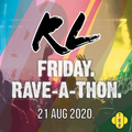 Friday Rave-a-Thon - 21 Aug 2020