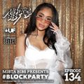 Mista Bibs - #BlockParty Episode 134 (Current R&B & Hip Hop) Join My Mixcloud Select to Download