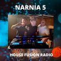 NARNIA 5  Saturday Guest Mix #3  HOUSE FUSION RADIO WEEKENDER  6/2/21