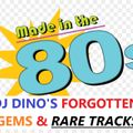 DJ DINO PRESENTS FORGOTTEN AWESOME GEMS OF THE 80S (PART 13)