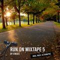 Run On, Mixtape 5 - Indie & Rock