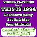 Vibena Flavours present Uncle Dugs THIS IS 1994 basement sessions lockdown party 02-05-2020