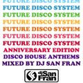Future Disco System 2020 - Disco House Anthems Mixed by DJ San Fran