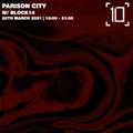 Parison City w/ Block14 - 20th March 2021