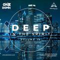 OneDown Presents:Deep In The Spirit (Vol 14)