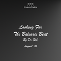 #254 Dr Rob / Looking For The Balearic Beat / August 2021