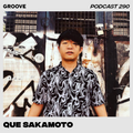 Groove Podcast 290 - Que Sakamoto