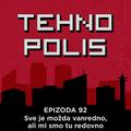 Tehnopolis 92: Sve je možda vanredno, ali mi smo tu redovno