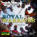 Unity Sound - Royal Warriors 12 - Youth Of Today - Culture Mix 2017
