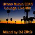 Urban Music 2015 Lounge Live Mix