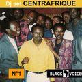 Set DJ spéciale CENTRAFRIQUE des années 70 à aujourd'hui (By BLACK VOICES Besançon)
