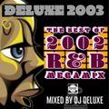 Dj Deluxe - Deluxe 2003 R'n'B Megamix (2013 Remaster)