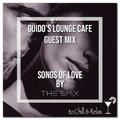 Guido's Lounge Cafe (Songs Of Love) Guest mix by The Smix