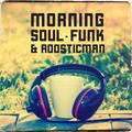 Morning Soul - Funk & Roosticman ,Coffe Mix