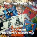 Reminisce2daBiz - Biz Markie Tribute Mix by DJ Friction