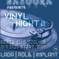 BaZooKA Vinyl Night 3 -Siesta klub, Szolnok-2020.01.11. @ Str