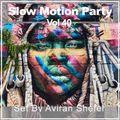 Slow Motion Party Vol 40
