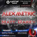 UMF Radio 248 - Alex Metric & Matt Darey